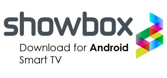 Download showbox app apk for android smart TV