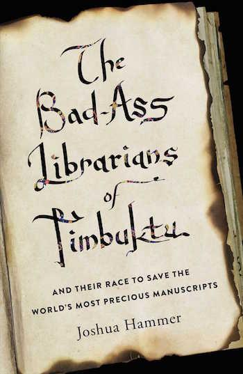 the-bad-ass-librarians-of-timbuktu-9781476777405_hr