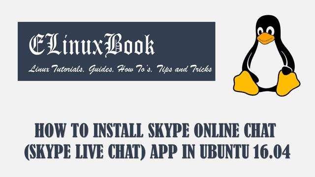 HOW TO INSTALL SKYPE ONLINE CHAT (SKYPE LIVE CHAT) APP IN UBUNTU 16.04