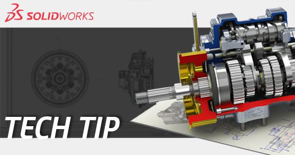 SOLIDWORKS Tech Tip