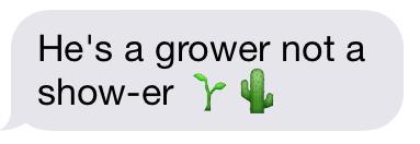 grower not shower