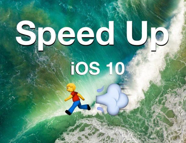 Speed up iOS 10 if it runs slow