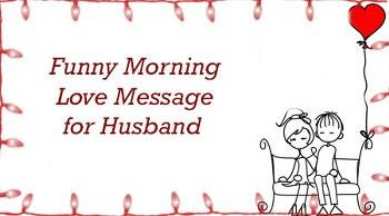 Funny Good Morning Love Messages for Husband Cool DP for WhatsApp