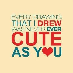 Every drawing that i drew was never ever cute as you! Best Love WhatsApp Dp