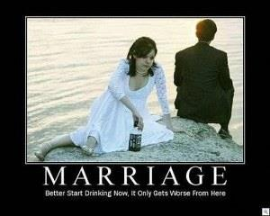 Love Marriage WhatsApp Image Better Start Drinking Now, It only Gets worse from here