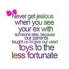 Never get Jealous when you see your ex with someone! Cute picture for whatsapp dp