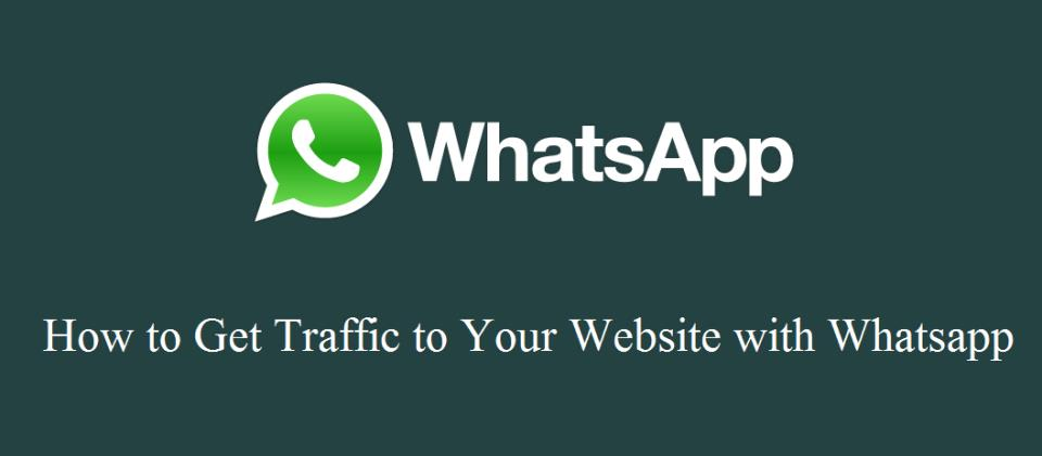 How to Get Traffic to Your Website with Whatsapp