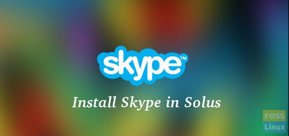 Install Skype in Solus