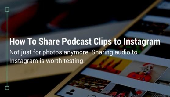 How to Share Podcast Clips to Instagram