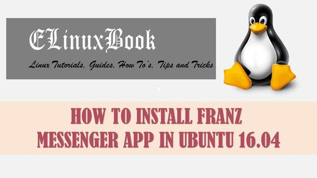 HOW TO INSTAL FRANZ MESSENGER APP IN UBUNTU 16.04