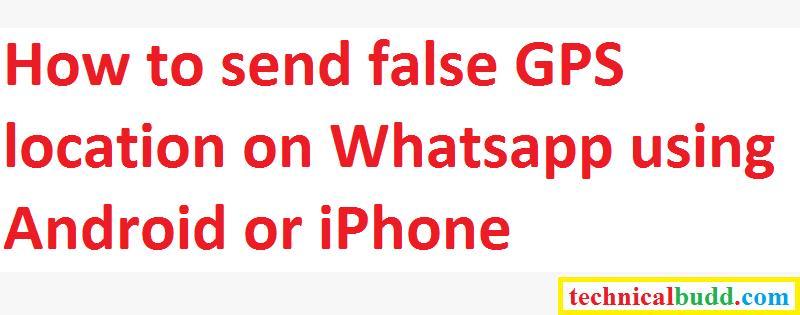 send fake location whatsapp