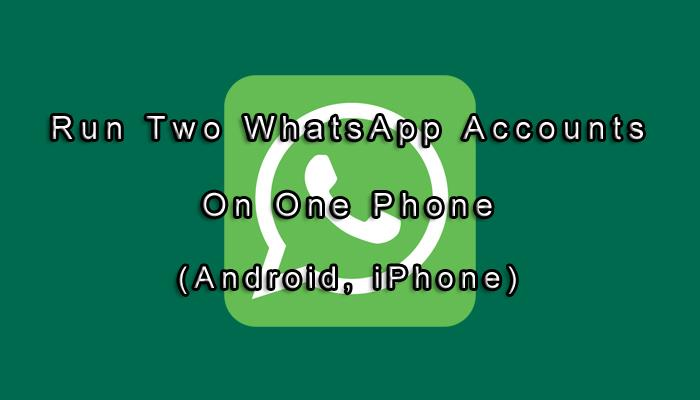 Two WhatsApp Accounts Android iPhone
