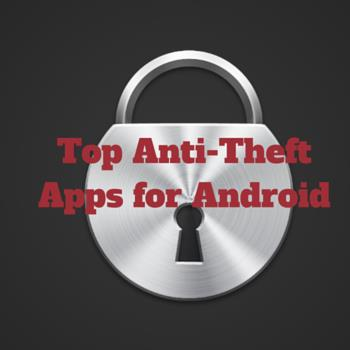 Top Anti-theft Apps for Android